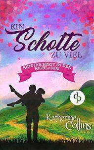Ein Schotte zu viel (Liebesroman) (Eine Hochzeit in den Highlands-Reihe)