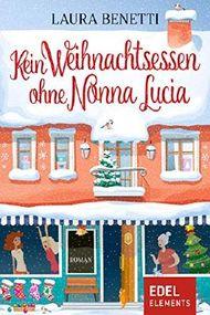 Lustige Bilder Weihnachtsessen.Kein Weihnachtsessen Ohne Nonna Lucia Von Laura Benetti Bei