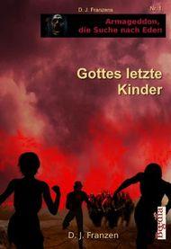 Gottes letzte Kinder (Armageddon, die Suche nach Eden)