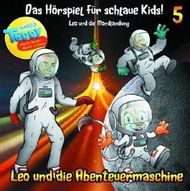 Leo und die Abenteuermaschine Folge 5 - Leo und die Mondlandung: Das Hörspiel für schlaue Kids!