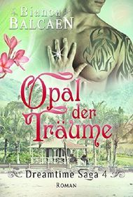 Opal der Träume (Dreamtime Saga 4) (German Edition)