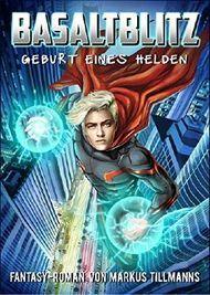 Basaltblitz - Geburt eines Helden