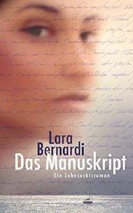 Das Manuskript: Ein Sehnsuchtsroman