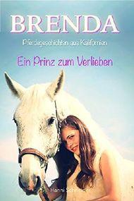 Brenda, Pferdegeschichten aus Kalifornien: Band 1 - Ein Prinz zum Verlieben (German Edition)