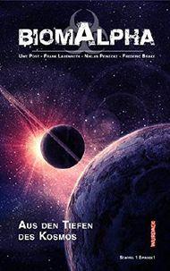 Biom Alpha Staffel 1 - Aus den Tiefen des Kosmos