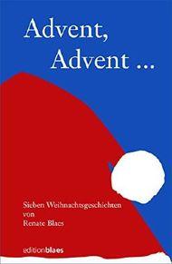 Advent, Advent ...: Sieben Weihnachtsgeschichten