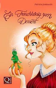 Ein Froschkönig zum Dessert
