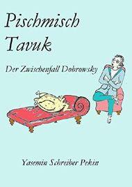 Pischmisch Tavuk: Der Zwischenfall Dobrowsky