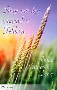 Singe mit den wogenden Feldern (Lyrik)