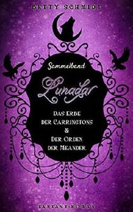 Lunadar 1+2: Das Erbe der Carringtons & Der Orden der Meander