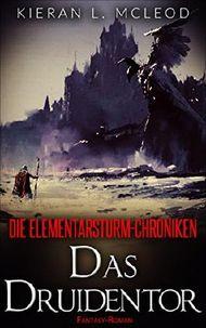 Die Elementarsturm-Chroniken - Das Druidentor: Episode 1