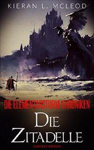 Die Elementarsturm-Chroniken - Die Zitadelle: Episode 2