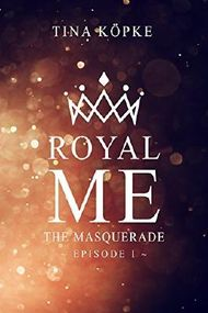 Royal Me - The Masquerade