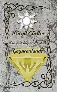 Die gestohlenen Kristalle Geysirenlands