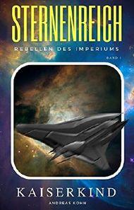 Kaiserkind (Sternenreich - Rebellen des Imperiums 1)