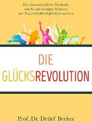 Die Glücksrevolution