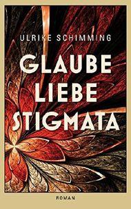 Glaube Liebe Stigmata