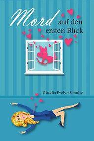 Mord auf den ersten Blick -: Ein Krimi-Liebesroman mit Humor, Herz und Hund