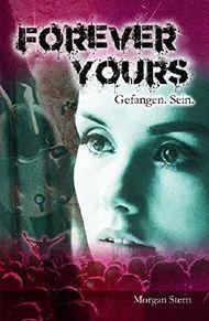 Forever Yours - Gefangen. Sein.