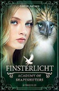 Finsterlicht, Episode 23 - Fantasy-Serie (Academy of Shapeshifters)