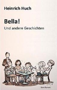 Bella!: Und andere Geschichten