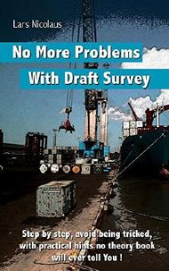 No More Problems with Draft Survey: Step by step, avoid being tricked, with practical hints no theory book will ever tell You !