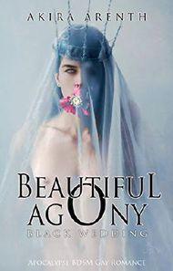 Beautiful Agony - Band 1 - Black Wedding: Apocalypse BDSM Gay Romance