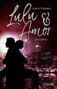 Lulu & Amor: Die Wette