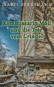Kommissarin Moll und die Tote vom Grindel: Frederica Molls Erster Fall