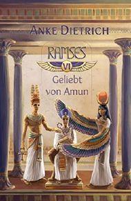 Ramses - Geliebt von Amun -: Sechster Teil des Romans aus dem alten Ägypten über Ramses II.