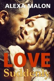 LOVE SUDDENLY: Ethan's Story (Romantic-Love-Stories)