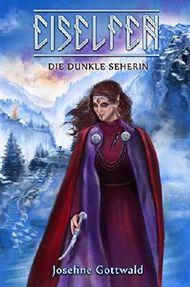 Eiselfen - Die dunkle Seherin: illustrierter Kurzroman