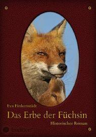 Das Erbe der Füchsin: Historischer Roman