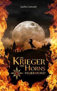 Die Krieger des Horns 1 - Feuermond