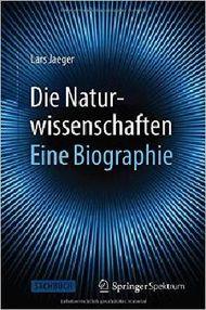 Die Naturwissenschaften: Eine Biographie