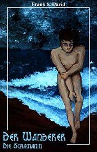 Der Wanderer - Die Schamanin