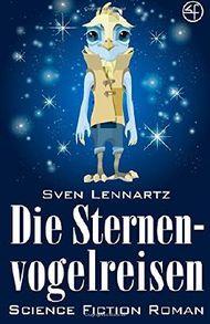 Die Sternenvogelreisen - Science-Fiction Roman: Space Opera und Weltraum Abenteuer