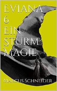 Eviana 6 - Ein Sturm Magie