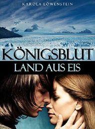 Königsblut - Land aus Eis