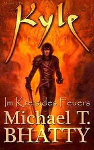 Kyle - Im Kreis des Feuers (Michael T. Bhatty's KYLE 1)