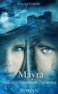 Mayra und der Prinz von Terrestra