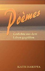 Poèmes - Gedichte aus dem Leben gegriffen