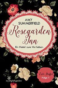 Rosegarden Inn - Ein Hotel zum Verlieben: Staffel 1 - Folge 1