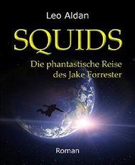SQUIDS (Gesamtausgabe): Die phantastische Reise des Jake Forrester
