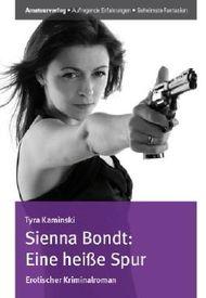 Sienna Bondt: Eine heiße Spur