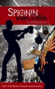 Spionin wider Willen - Sammelband 1