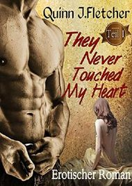 They Never Touched My Heart - Teil 1