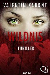 Wildnis: Thriller - Band 3 der Trilogie (Wildnis Thriller)