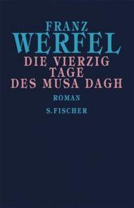 Franz Werfel. Gesammelte Werke in Einzelbänden - Gebundene Ausgabe / Die vierzig Tage des Musa Dagh