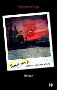 Sanguis B. - Vampire erobern Köln